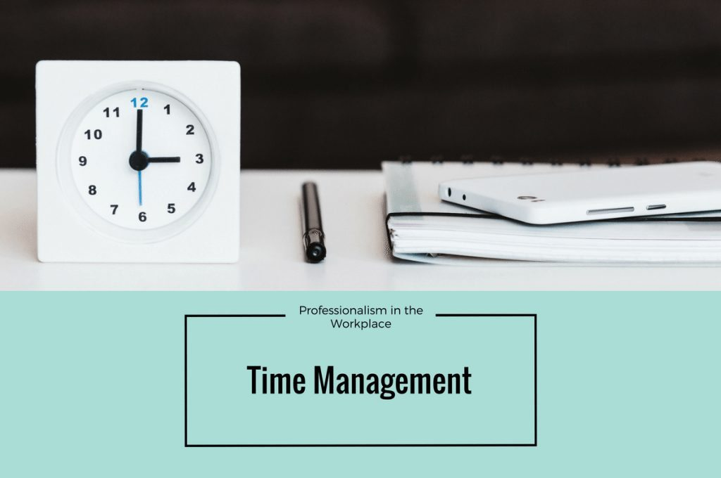 Time Management Work  Professionalism In The Workplace